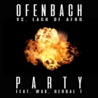 (+++) OFENBACH VS LACK OF AFRO FEAT. WAX AND HERBAL T ***Party