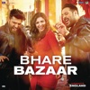 Bhare Bazaar From Namaste England Single