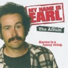 My Name Is Earl - The Album Karma is Funny Thing  (Original Soundtrack)