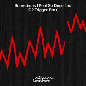 Sometimes I Feel So Deserted (C2 Trigger Rmx) - Single Mp3 Download