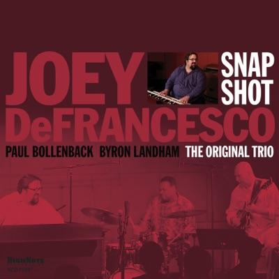 Snapshot (feat. Paul Bollenback & Byron Landham) - Joey DeFrancesco