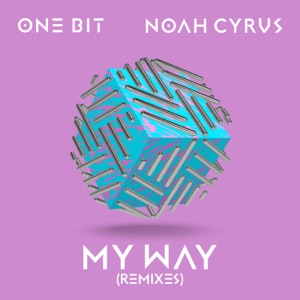 One Bit & Noah Cyrus - My Way (Catchment Remix)