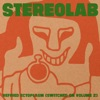 Refried Ectoplasm (Switched On, Vol. 2), Stereolab