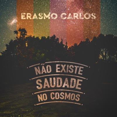 Não Existe Saudade No Cosmos - Single - Erasmo Carlos