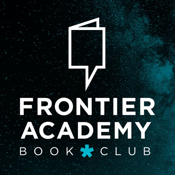6429e45ad96 Listen to episodes of Frontier Academy Book Club on podbay