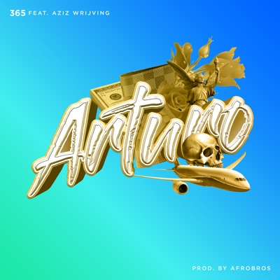 Arturo (feat. Aziz Wrijving) - Single - 365