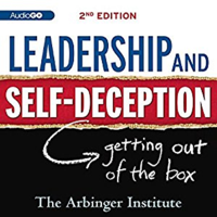 Leadership and Self-Deception: Second Edition (Unabridged)