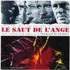 Le saut de l'ange – Les anges (Official Motion Picture Soundtrack)