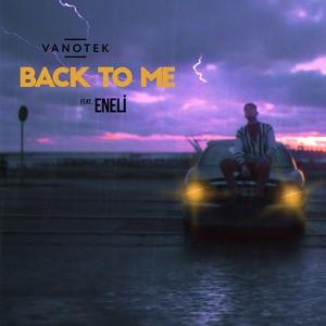 Vanotek - Back to Me (feat. Eneli) - Line Dance Music