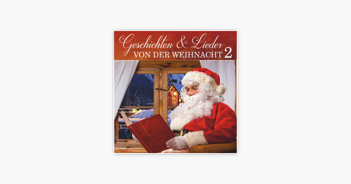 Geschichten und Lieder von der Weihnacht 2 by Weihnachtslieder ...