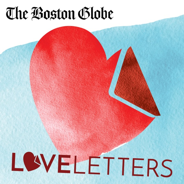 love letters by the boston globe on apple podcasts
