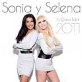 Yo Quiero Bailar (2011 Reloaded Radio Mix) - Sonia y Selena