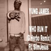 Yung James - Who Run It  G Herbo Remix  [feat. SlimJesus]