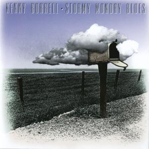 Kenny Burrell - Stormy Monday Blues