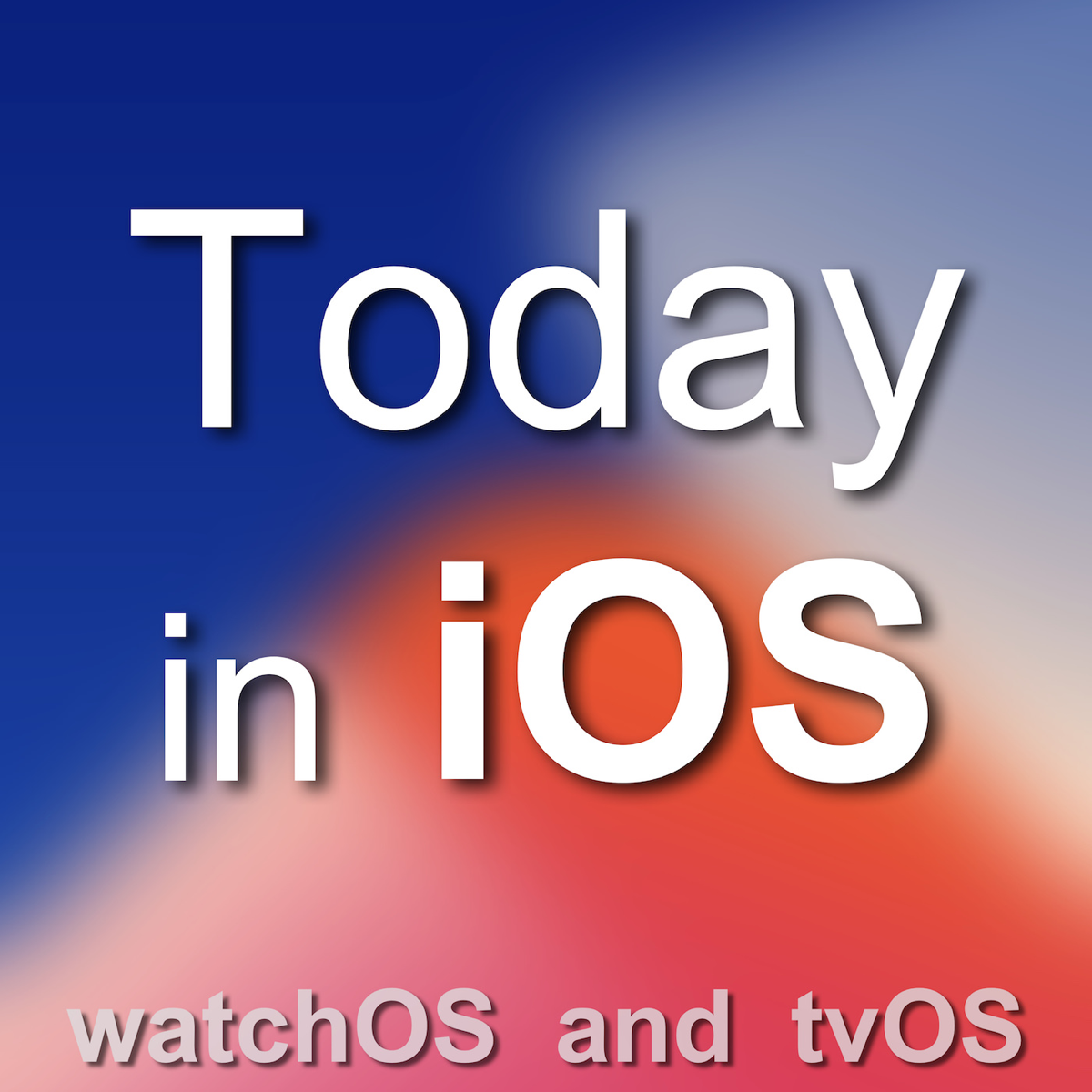 Best episodes of Today in iOS - The Unofficial iPhone, iPad, and