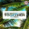 Alex Gaudino & Nari - Together (feat. Pope)