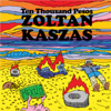 Ten Thousand Pesos - Zoltan Kaszas