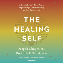 The Healing Self: A Revolutionary New Plan to Supercharge Your Immunity and Stay Well for Life (Unabridged) audiobook