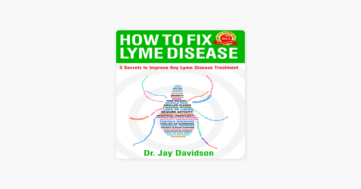 How to Fix Lyme Disease: 3 Secrets to Improve Any Lyme Disease Treatment  (Unabridged)