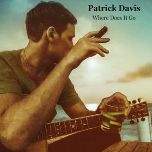 Where Does It Go – EP – Patrick Davis