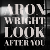 Look After You - Aron Wright mp3