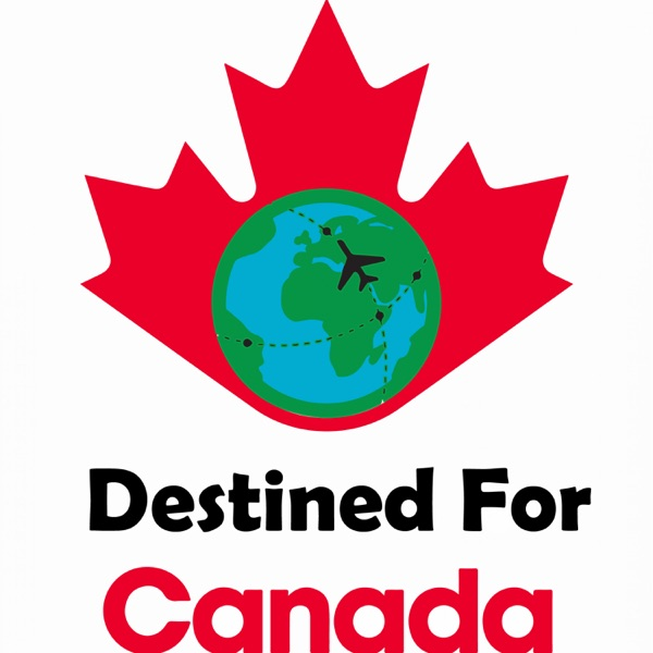 Destined For Canada Podcast