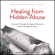 Shannon Thomas, LCSW - Healing from Hidden Abuse: A Journey Through the Stages of Recovery from Psychological Abuse