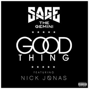 Sage the Gemini - Good Thing feat. Nick Jonas