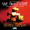Orchestra of the Kirov Opera, St. Petersburg, Valery Borisov & Valery Gergiev - Tchaikovsky: The Nutcracker  artwork
