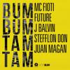 Bum Bum Tam Tam - Mc Fioti, Future, J Balvin, Stefflon Don & Juan Magan mp3