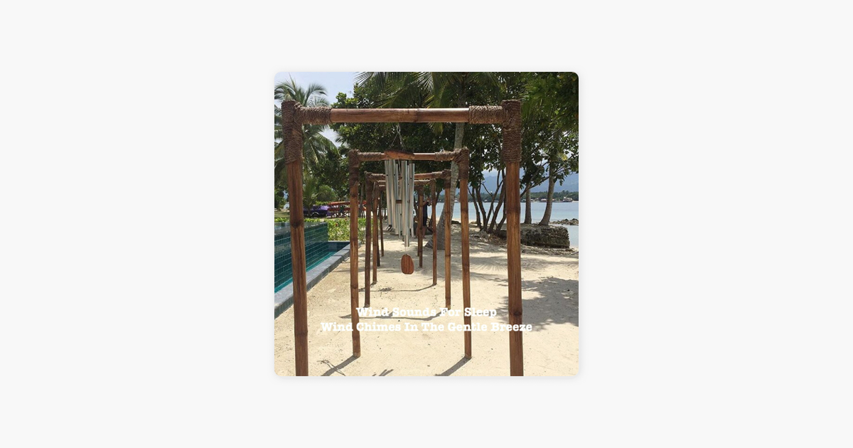 Wind Chimes in the Gentle Breeze - Single by Wind Sounds for Sleep