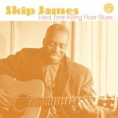 Skip James - Sick Bed Blues