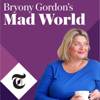 Bryony Gordon's Mad World podcast