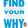 Simon Sinek - Find Your Why: A Practical Guide for Discovering Purpose for You and Your Team (Unabridged) artwork