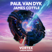 VORTEX (Jardin Remix) - Paul van Dyk & James Cottle