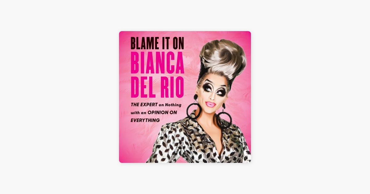 Blame It On Bianca Del Rio - Bianca Del Rio
