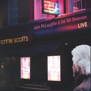 Live at Ronnie Scott's – John McLaughlin and the 4th Dimension