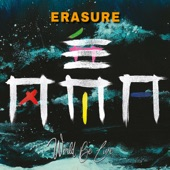 Erasure - Take Me out of Myself