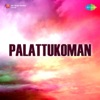 Palattukoman (Original Motion Picture Soundtrack)