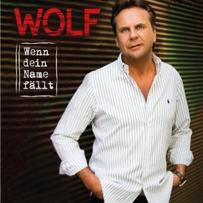 Wenn dein Name fällt - Single - Wolf