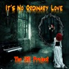 It Is No Ordinary Love