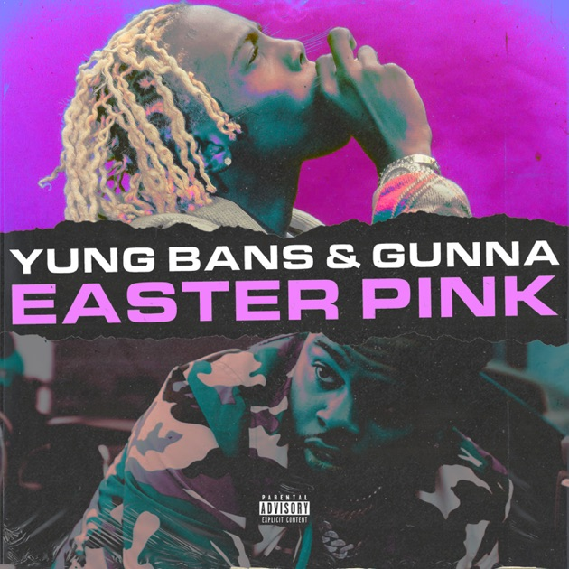 Yung Bans & Gunna – Easter Pink – Single [iTunes Plus M4A] | iplusall.4fullz.com