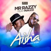 Aisha (feat. Peruzzi) - Mr Razzy