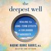 Dr. Nadine Burke Harris - The Deepest Well (Unabridged) artwork