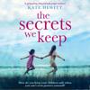 The Secrets We Keep (Unabridged) - Kate Hewitt