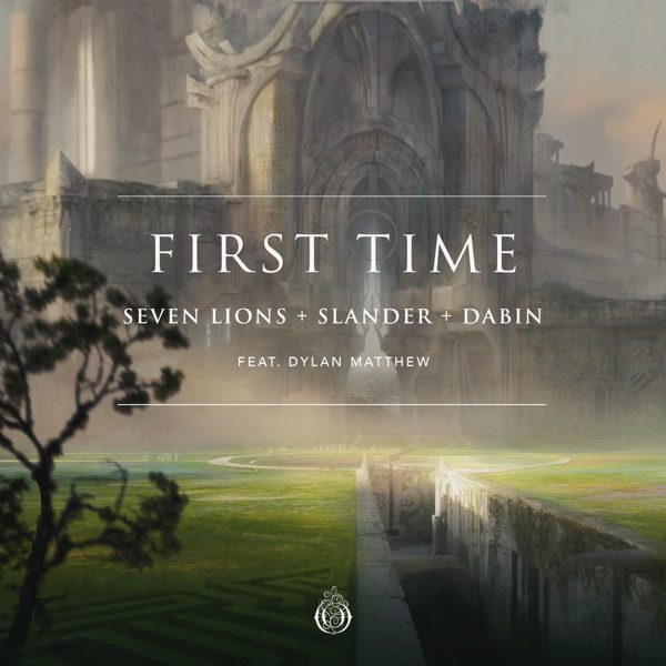 First Time (feat. Dylan Matthew) - Single