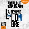 La Femme de l'ombre: Trilogie des ombres 2 - Arnaldur Indriðason