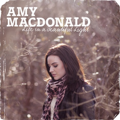 Life in a Beautiful Light (Deluxe Version) - Amy Macdonald