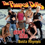 The Pussycat Dolls & Busta Rhymes - Don't Cha (featuring Busta Rhymes) [Radio Edit]