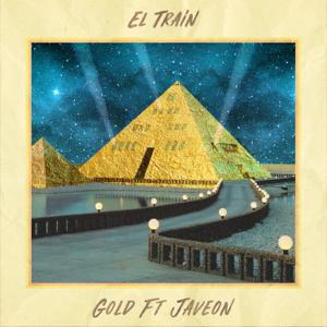 El Train - Gold feat. Javeon